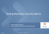 Finding Meaning in Security Metrics