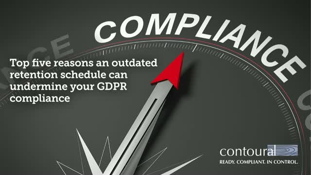 Top 5 Reasons an Outdated Retention Schedule Will Undermine Your GDPR Compliance