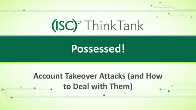 Possessed! – Account Takeover Attacks (and How to Deal with Them)