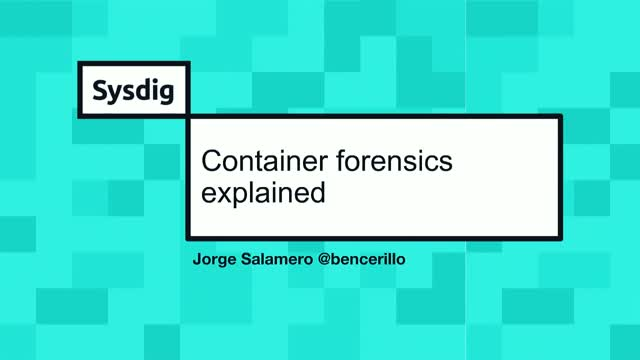 Container Forensics & Troubleshooting with Sysdig Inspect