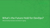What's the Future of DevOps?