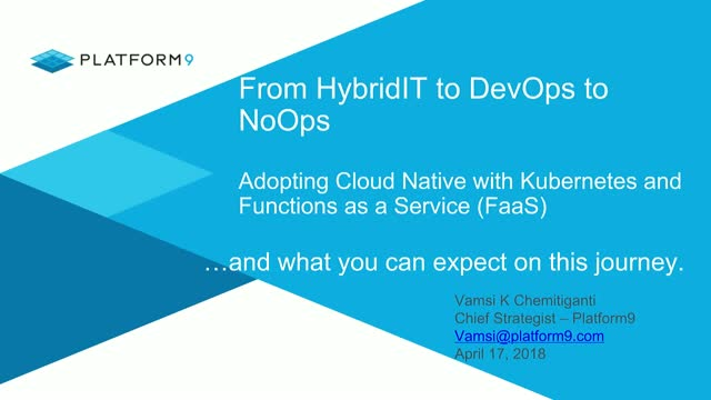 From DevOps to NoOps: Adopting Cloud Native with Kubernetes and FaaS