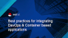 Best Practices for Integrating DevOps & Container based applications