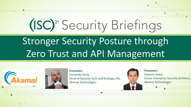 (ISC)2 APAC Secure Webinar - Stronger Security Posture through Zero Trust and API Management (9 May 2018)