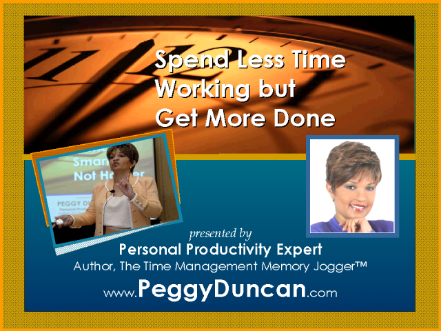 Spend Less Time Working but Get More Done