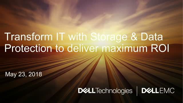 Transform IT with Storage and Data Protection to deliver maximum ROI