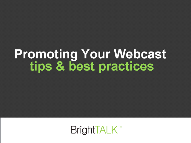 Promoting Your Webcast - Best Practices