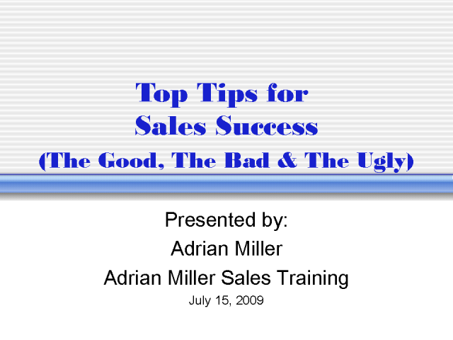 Top Tips for Sales Success(in Any Economy):The Good, Bad & Ugly