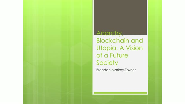 Anarchy, Blockchain and Utopia: A Vision of a Future Society