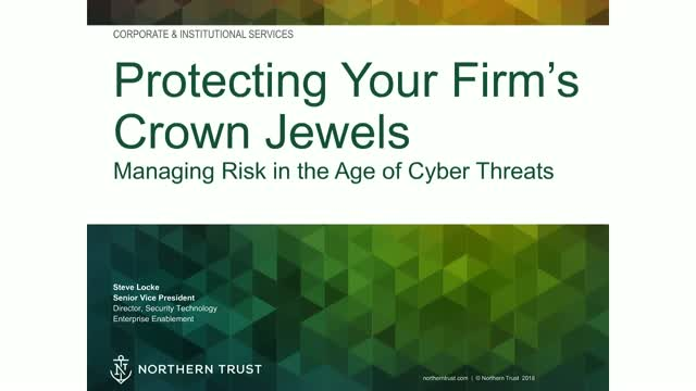 Cyber Security - Protecting Your Firm's Crown Jewels