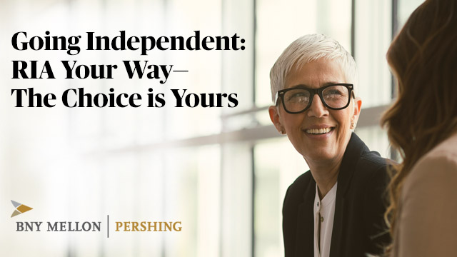 Going Independent: RIA Your Way – The Choice is Yours