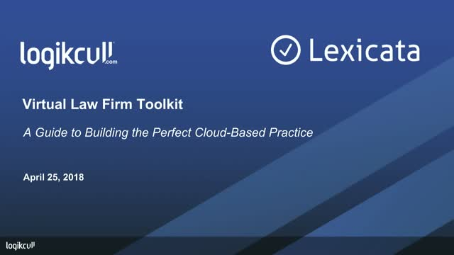Virtual Law Firm Toolkit: A Guide to Building The Perfect Cloud-based Practice