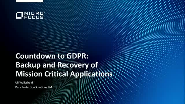 GDPR: Use Case Backup and Recovery of Mission Critical Applications