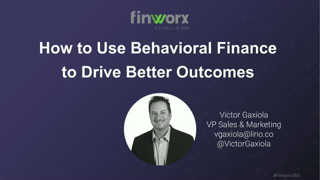 How to Use Behavioral Finance to Drive Better Outcomes
