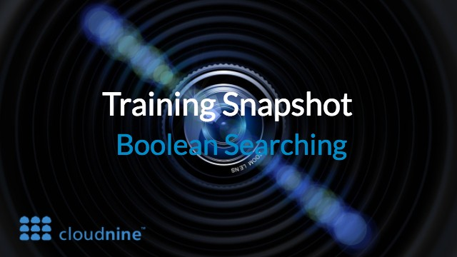 Training Snapshot: Boolean Searching from CloudNine