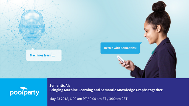 Semantic AI: Bringing Machine Learning and Knowledge Graphs Together