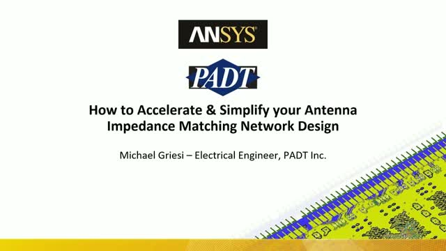 How to Accelerate & Simplify your Antenna Impedance Matching Network Design