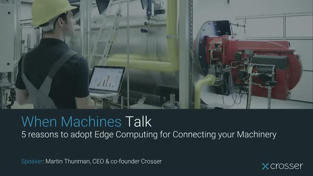 5 Reasons to Adopt Edge Computing for Connecting Your Machinery