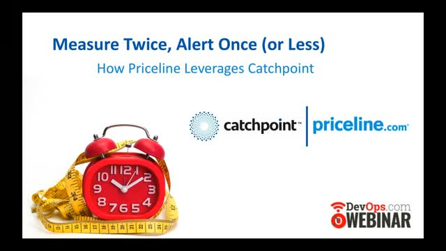 Measure Twice, Alert Once: How Priceline Leverages Catchpoint