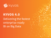 Kyvos 4.0 – Delivering the fastest enterprise-ready BI on Big Data