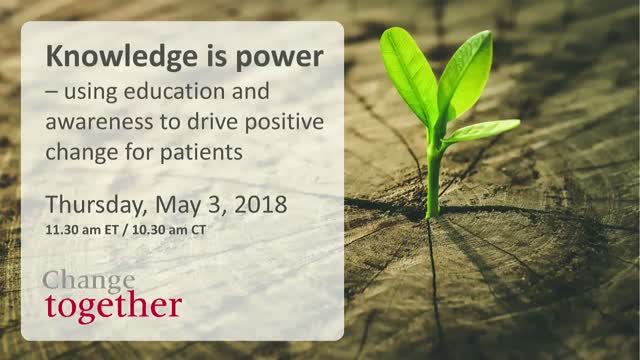 Using education and awareness to drive positive change for patients