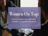 Women On Top: How to navigate male dominated industries to empower your career