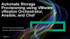 Automate Storage Provisioning using VMware vRealize Orchestrator, Ansible, and C