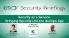Security as a Service: Bringing Security Into the DevOps Age