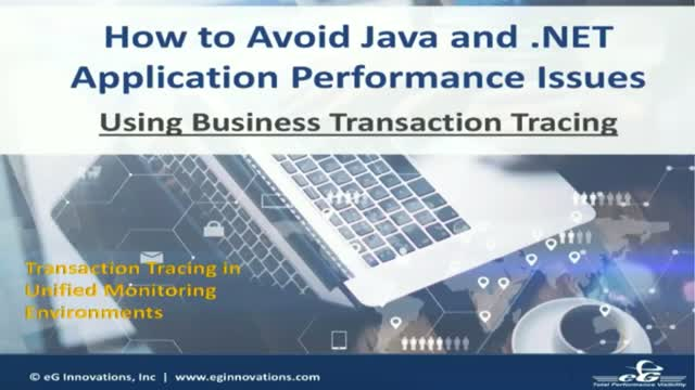 How to Avoid Java/.NET App Performance Issues Using Business Transaction Tracing