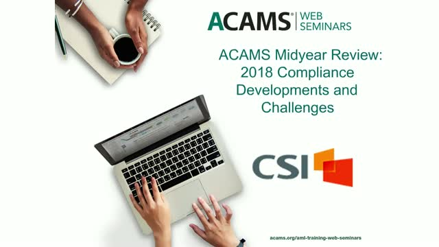 ACAMS Midyear Review: 2018 Compliance Developments and Challenges