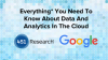 Everything You Need To Know About Data and Analytics In The Cloud