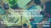 New Operating Metrics to Help You Grow Your Business