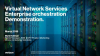 Virtual Network Services Enterprise Orchestration Demonstration