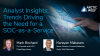 Analyst Insights: Trends Driving the Need for a SOC-as-a-Service