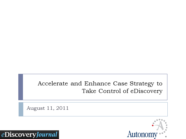 Accelerate and Enhance Case Strategy to Take Control of Discovery