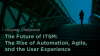 The Future of ITSM: The Rise of Automation, Agile, and the User Experience