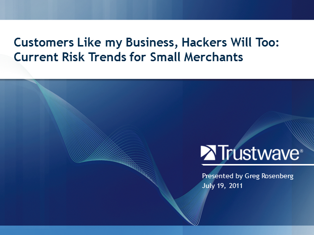 Customers Like My Business…Hackers Will Too: Current Risk Trends
