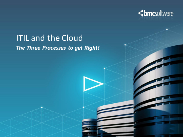 Three ITIL Processes You Must Perfect to Safely Leverage Cloud