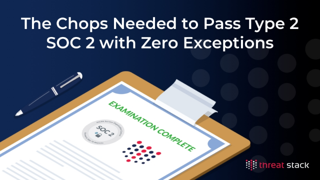 How to Ace Type 2 SOC 2 with Zero Exceptions