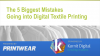 The 5 Biggest Mistakes Going into Digital Textile Printing