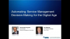 Automating Service Management: Decision Making for the Digital Age