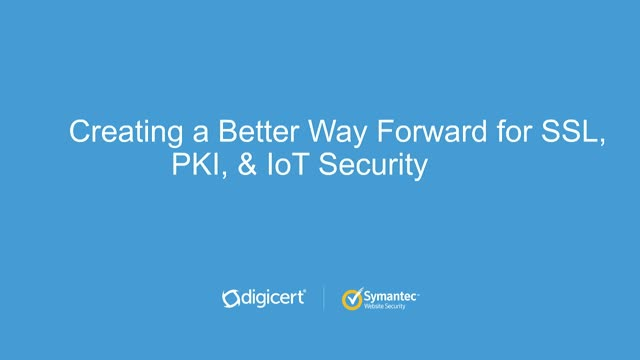 Creating a Better Way Forward for SSL, PKI and IoT Security