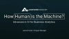 How Human is the Machine? Advances in AI