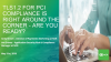 TLS1.2 for PCI compliance is right around the corner - Are you Ready?