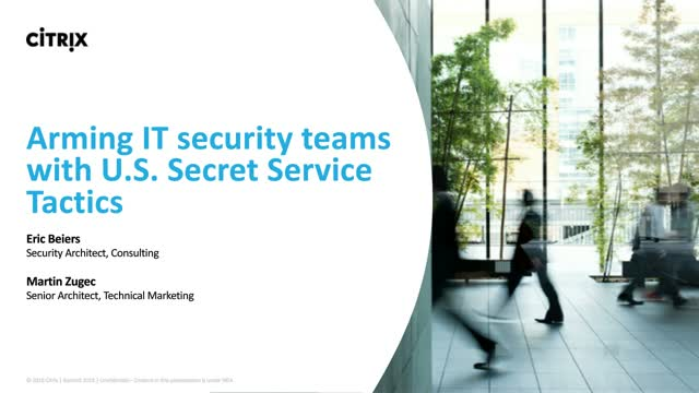 Arming IT security teams with U.S. Secret Service tactics