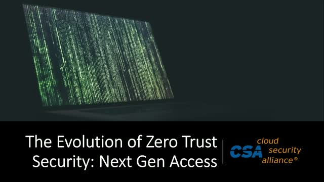 The Evolution of Zero Trust Security: Next Gen Access