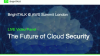 Shaping the Future of Cloud Security