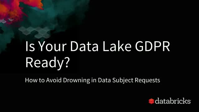 Is Your Data Lake GDPR Ready? How to Avoid Drowning in Data Requests