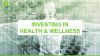 Investing in Health & Wellness