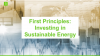 First Principles: Investing in Sustainable Energy